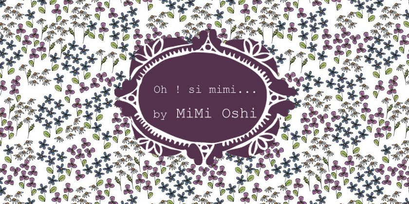 Oh ! si Mimi... by Mimi Oshi