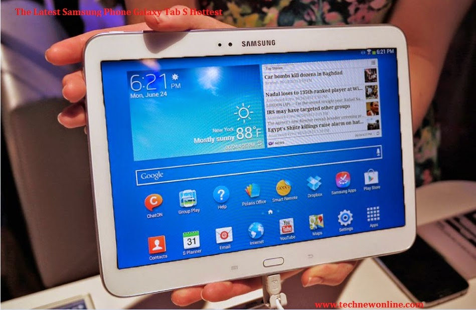 The Latest Samsung Phone Galaxy Tab S Hottest