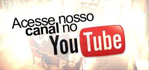VEJA OS NOSSOS VIDEOS NO NOSSO CANAL