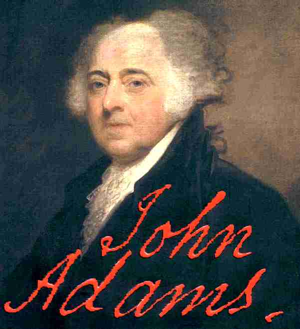 john adams influence on america John adams was the second president of the united states  to recognize its  former thirteen colonies as the free and sovereign united states of america.