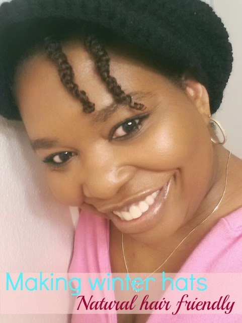 Making winter hats Natural hair friendly