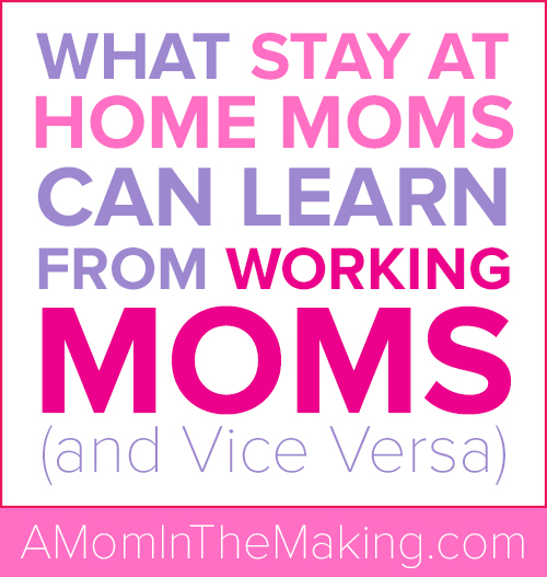 What Stay at Home Moms Can Learn from Working Moms (and Vice Versa)