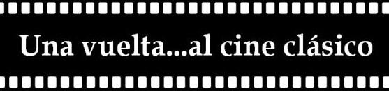 Una vuelta al cine clásico
