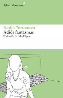 Adiós fantasmas, Nadia Terranova
