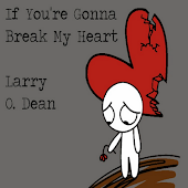 """If You&#39;re Gonna Break My Heart"""