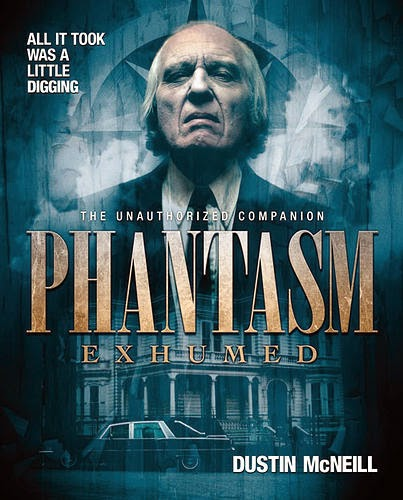 Phantasm Exhumed: The Unauthorized Companion by Dustin McNeill (2014) book cover