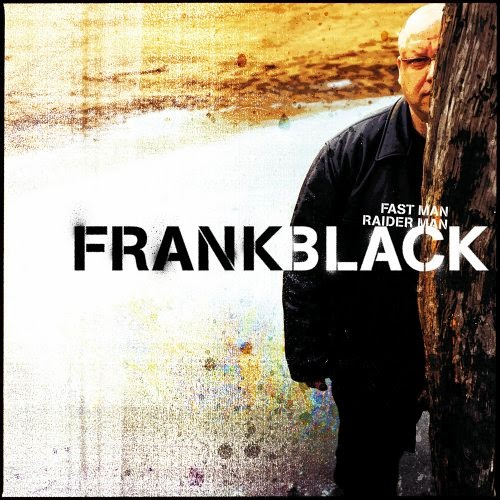 Album reviews - Fast Man Raider Man by Frank Black