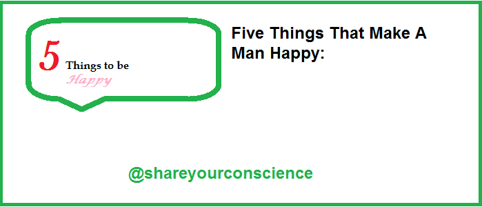Five Things That Make A Man Happy