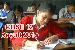 cbse 12th result 2015, cbse xii result of private candidates, cbse result 2015 Ajmer, cbse class 12 Result 2015 Today, Class 12 CBSE Result Allahabad Region, Bhubaneshwar, Delhi, cbse class 12 result Panchkula Region, cbse xii 12th class result 2015 Patna and Guwahati Regions, cbse class 12th reuslts to be declare on cbse.nic.in