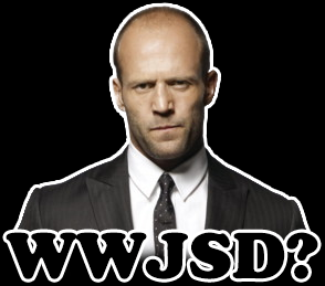 What Would Jason Statham Do?
