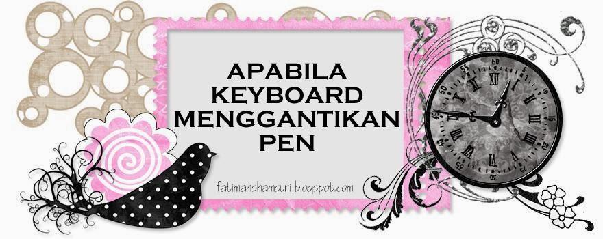 Apabila Keyboard Menggantikan Pen