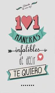LIBRO - 101 Maneras infalibles de decir te quiero  Varios Autores [Montena, 6 febrero 2014]