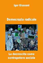 Democrazia radicale. La decrescita come contropotere sociale