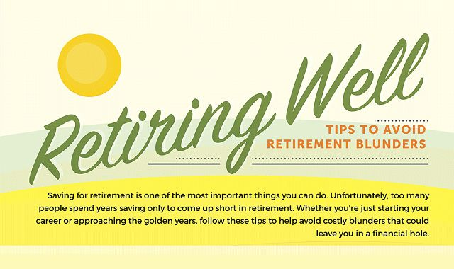 Retiring Well Tips To Avoid Retirement Blunders # ...
