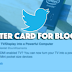 Twitter Card for Blogger [Updated]