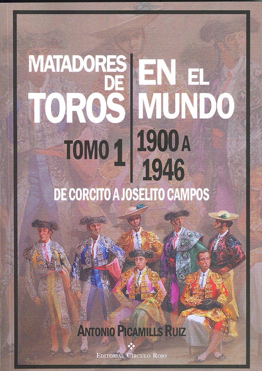 MATADORES DE TOROS EN EL MUNDO. Tomo 1