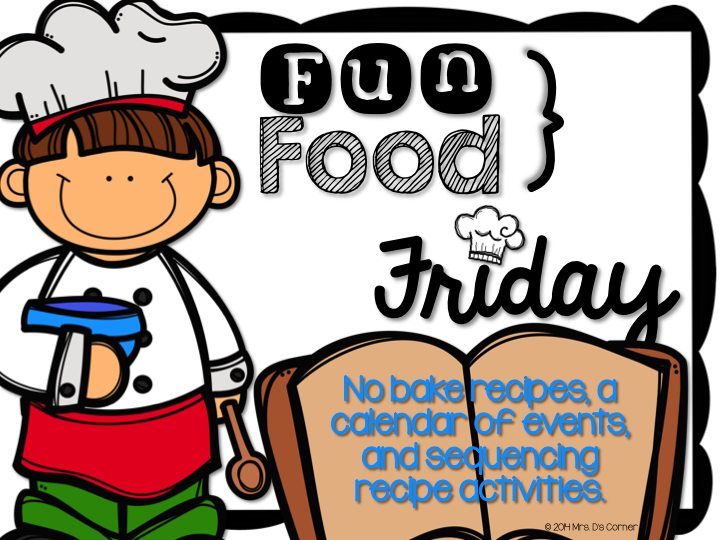 http://www.teacherspayteachers.com/Product/Fun-Food-Friday-No-Bake-Recipes-and-Activities-for-the-Classroom--1509821