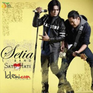Download Lagu Setia Band Full Album Satu Hati, Album Setia Band Terbaru, Download Lagu Setia Band, Download Album Setia Band
