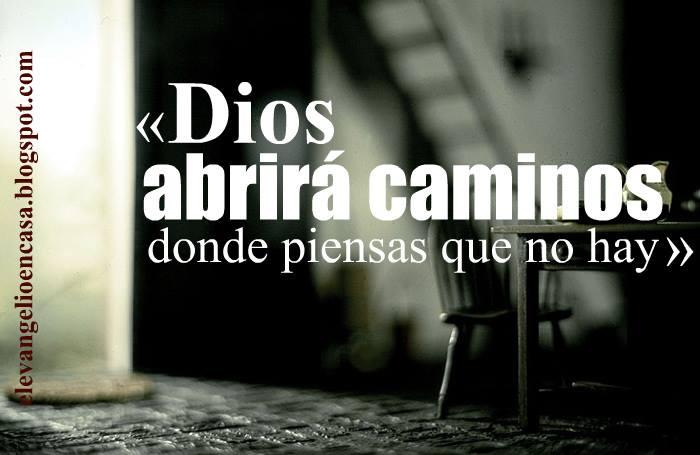 Dios abrirá caminos