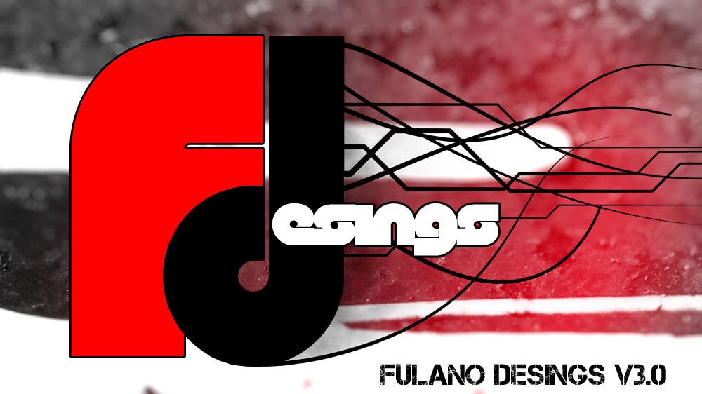 FULANO DESINGS V3.0
