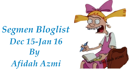 Segmen Bloglist Dec 15-Jan 16 By Afidah Azmi