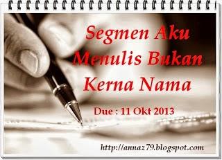 Blog annaz, blog khirkarya, blog lynn munir, lynn munir, segmen , segmen aku menulis bukan kerana nama, journal kehidupan, kenang-kenangan.