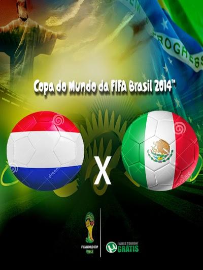 Holanda x Mexico Oitavas de Final Copa do Mundo 2014 Torrent