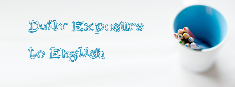 Daily Exposure to English