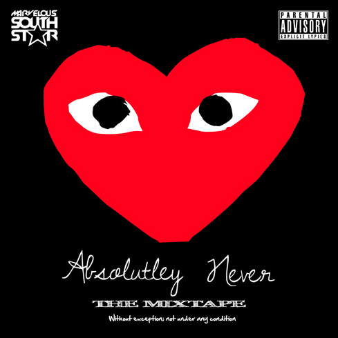 Marvelous Southstar - Absolutely Never Mixtape Cover