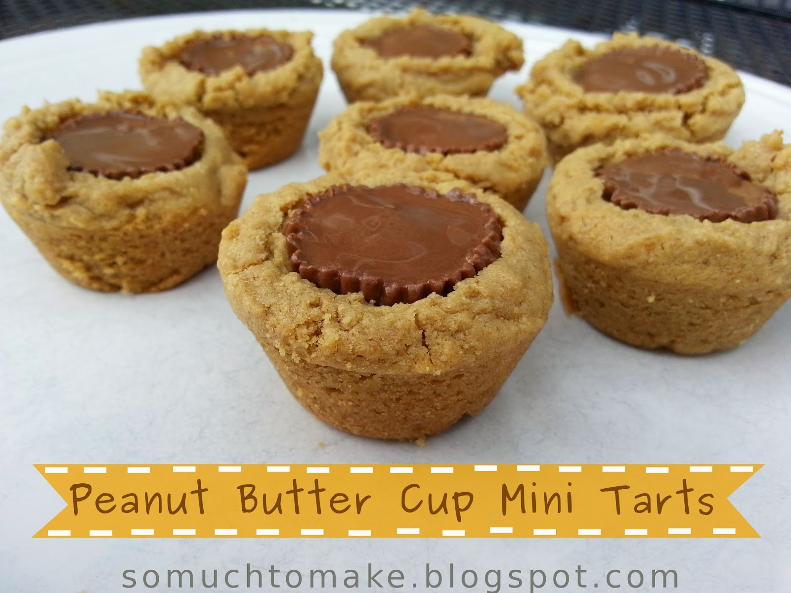Peanut Butter Cup Mini Tarts | So Much To Make