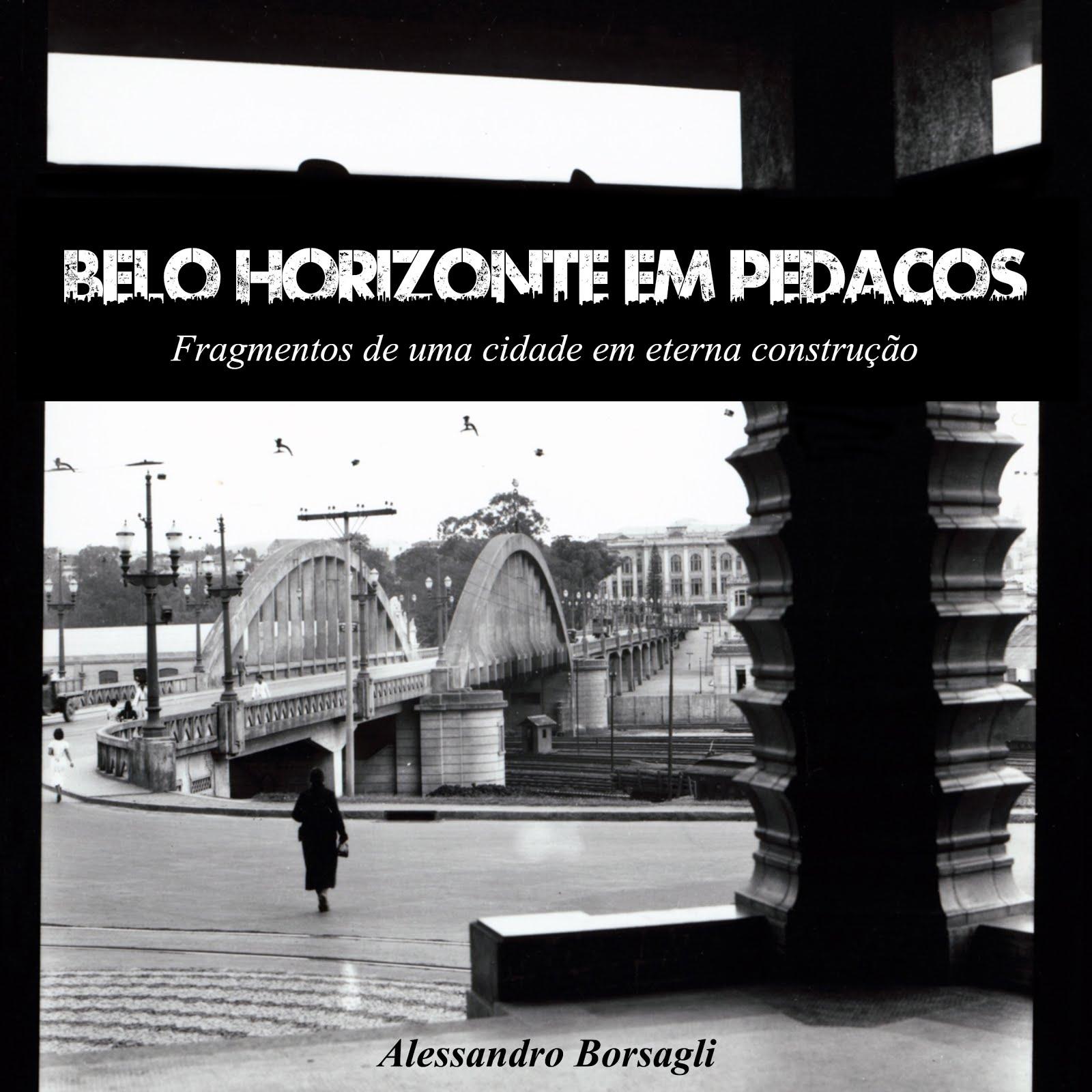 Livro Belo Horizonte em Pedaços: fragmentos de uma cidade em eterna construção
