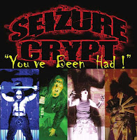 Seizure Crypt - 'You've Been Had!' CD Review (Crossover Thrash)