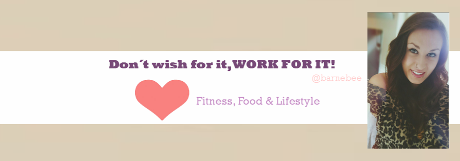 Don´t wish for it, WORK FOR IT!