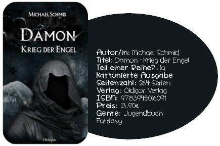 http://www.amazon.de/Damon-Krieg-Engel-Michael-Schmid/dp/3945016096/ref=sr_1_1?ie=UTF8&qid=1436520218&sr=8-1&keywords=damon+krieg+der+engel