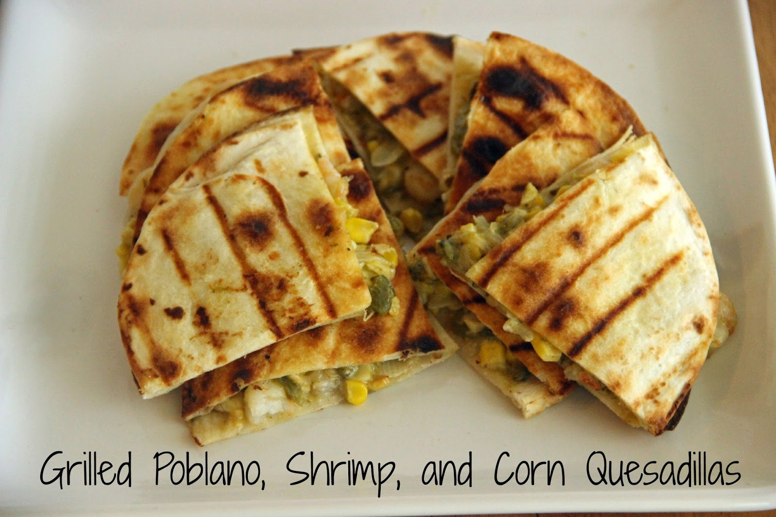 Grilled Poblano, Shrimp, and Corn Quesadillas
