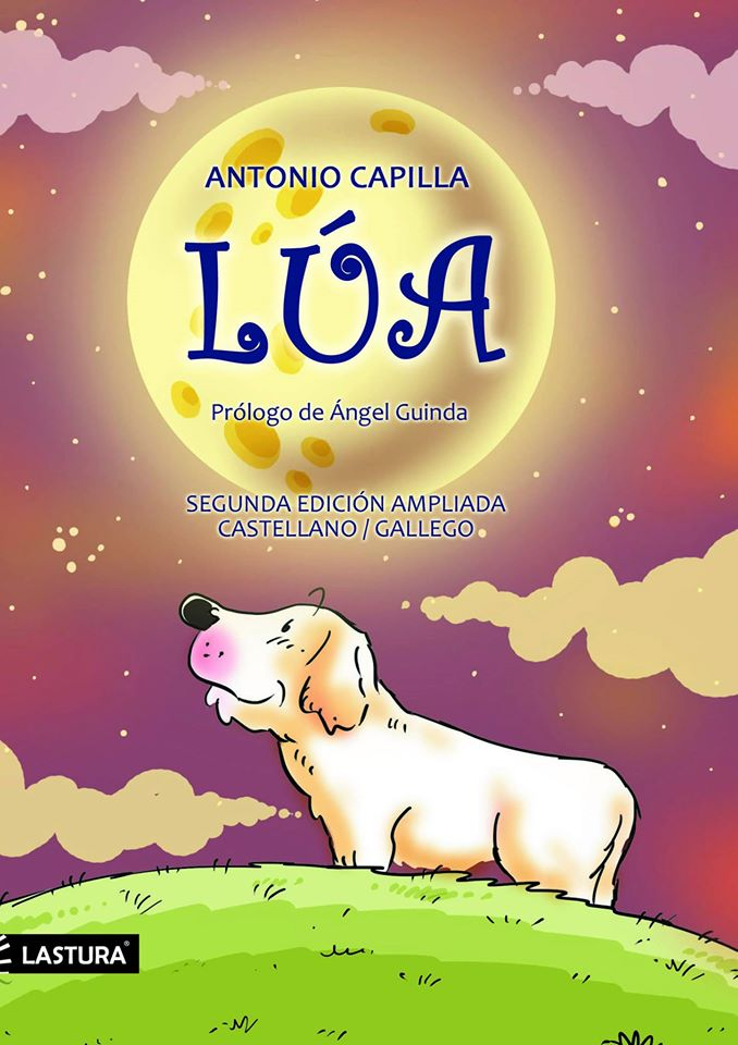 Antonio Capilla Loma, LÚA - SEGUNDA EDICIÓN AMPLIADA, prólogo de Ángel Guinda