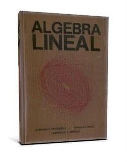 Algebra%2BLineal%252C%2B1ra%2BEdici%25C3%25B3n Algebra Lineal, 1ra Edición   Stephen H. Friedberg, Arnold J. Insel & Lawrence E. Spence