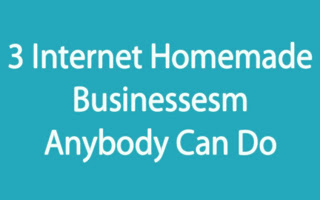 Internet Homemade Businesses