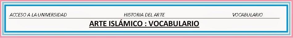http://www.juntadeandalucia.es/averroes/ceautrera/vocabulario_islam.pdf