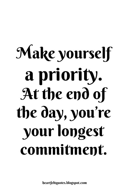 Make yourself a priority heartfelt love and life quotes make yourself a priority solutioingenieria Gallery