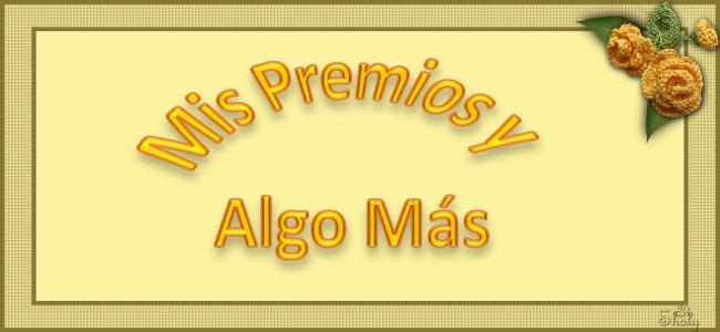 MIS PREMIOS Y ALGO MAS