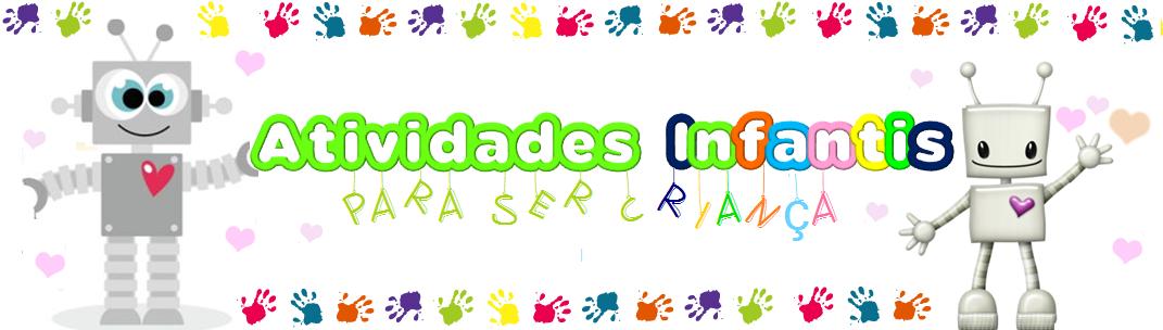 Atividades Infantis Para Ser Criança