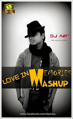 Love In Memories Mashup DJ AZR Remix