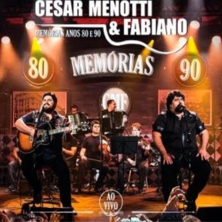 CD Cesar Menotti e Fabiano - Memórias Anos 80 e 90 Ao Vivo