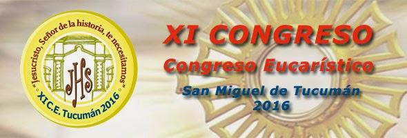XI Congreso Eucarístico - Tucuman 2016