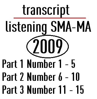 transcript listening sma 2009 - listeningsection.blogspot.com