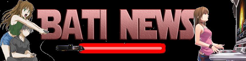 Bati News !
