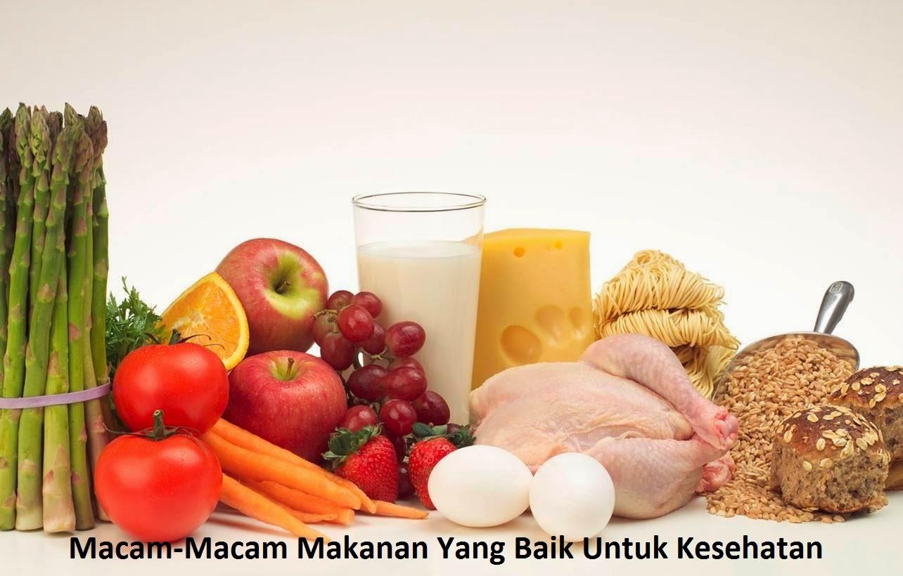 Macam-Macam Makanan Yang Baik Untuk Kesehatan