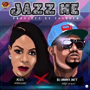 Download Jazz Me By Jozie Ft Dj Jimmy Jatt