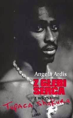 """""""Z głębi serca z wierszami Tupaca Shakura"""" Angela Ardis - recenzja"""